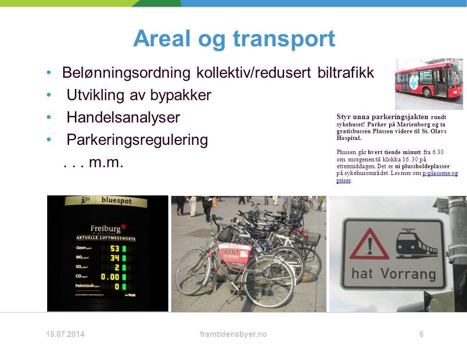 Areal og transport Belønningsordning kollektiv/redusert biltrafikk Utvikling av bypakker Handelsanalyser Parkeringsregulering...