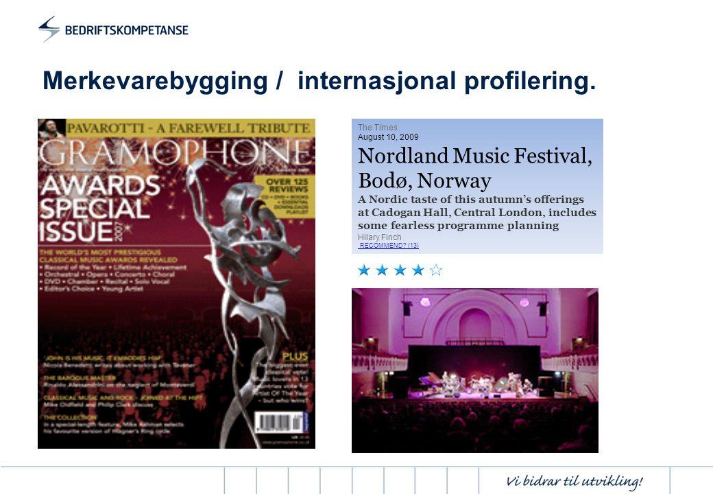 Merkevarebygging / internasjonal profilering. The Times August 10, 2009 Nordland Music Festival, Bodø, Norway A Nordic taste of this autumn's offering