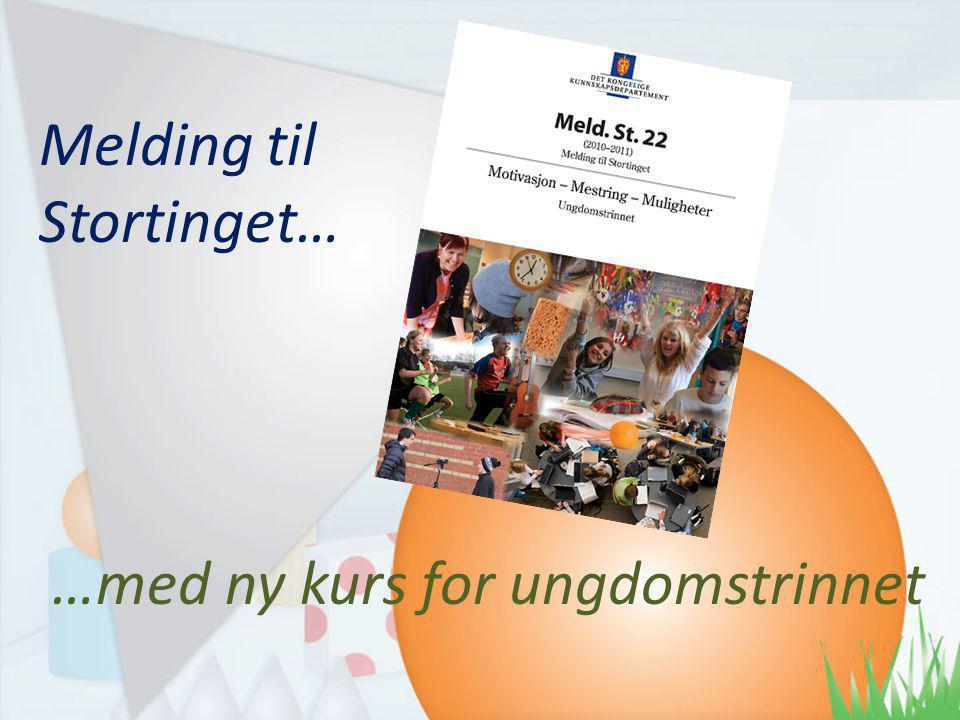 …med ny kurs for ungdomstrinnet Melding til Stortinget…