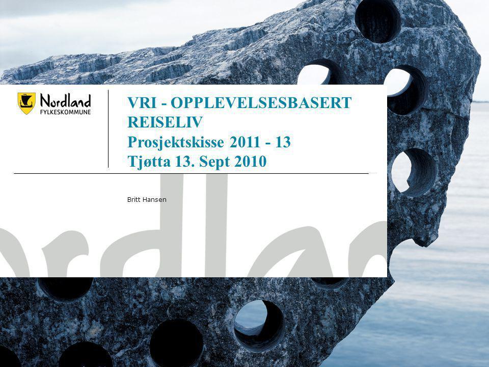 15.07.20141 VRI - OPPLEVELSESBASERT REISELIV Prosjektskisse 2011 - 13 Tjøtta 13.