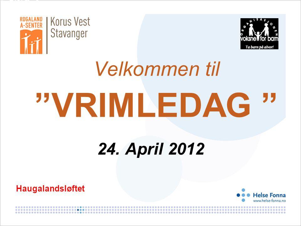 """Velkommen til """"VRIMLEDAG """" 24. April 2012 Haugalandsløftet"""