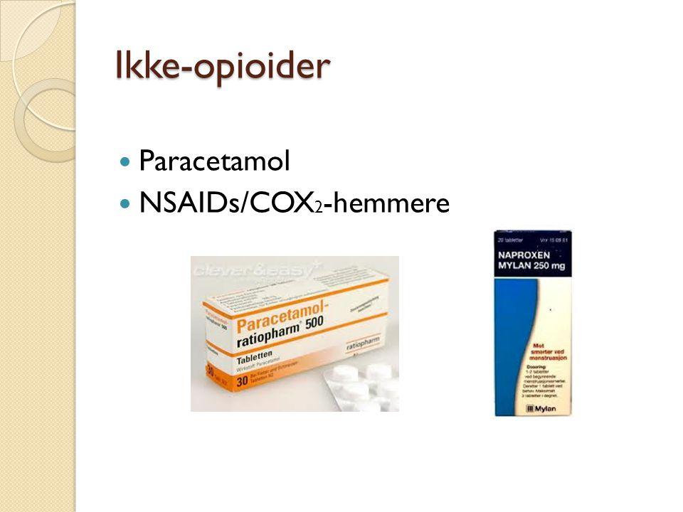Ikke-opioider Paracetamol NSAIDs/COX 2 -hemmere