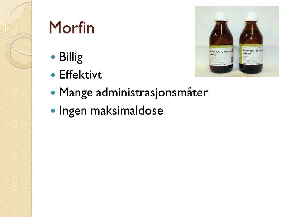 Morfin Billig Effektivt Mange administrasjonsmåter Ingen maksimaldose