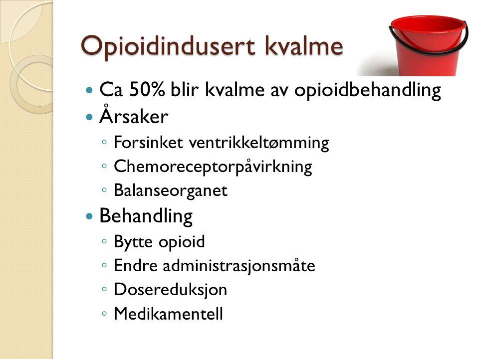 Opioidindusert kvalme Ca 50% blir kvalme av opioidbehandling Årsaker ◦ Forsinket ventrikkeltømming ◦ Chemoreceptorpåvirkning ◦ Balanseorganet Behandling ◦ Bytte opioid ◦ Endre administrasjonsmåte ◦ Dosereduksjon ◦ Medikamentell
