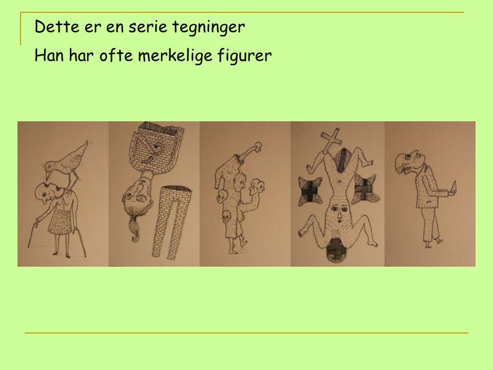Dette er en serie tegninger Han har ofte merkelige figurer