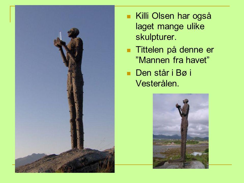"""Killi Olsen har også laget mange ulike skulpturer. Tittelen på denne er """"Mannen fra havet"""" Den står i Bø i Vesterålen."""