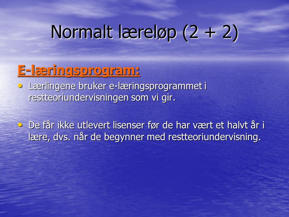 Normalt læreløp (2 + 2) E-læringsprogram: Lærlingene bruker e-læringsprogrammet i restteoriundervisningen som vi gir.