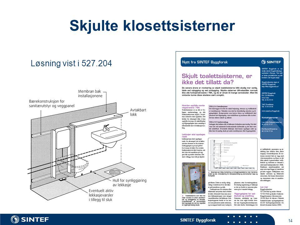 SINTEF Byggforsk 14 Skjulte klosettsisterner Løsning vist i 527.204