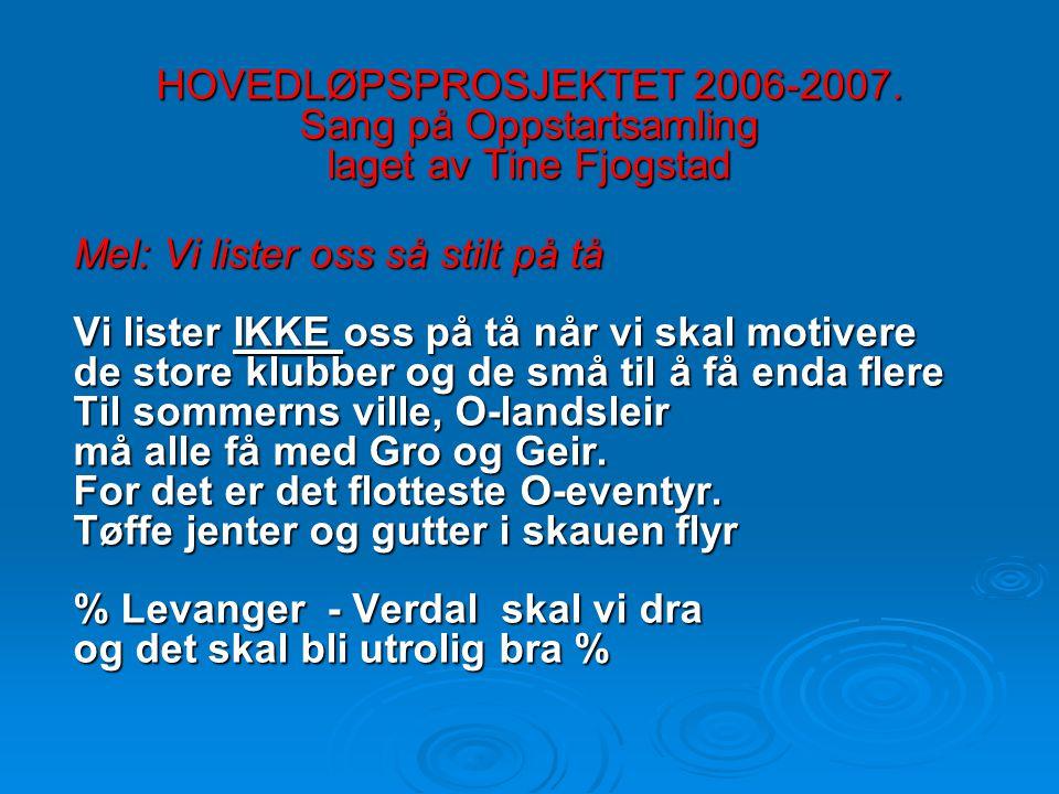 HOVEDLØPSPROSJEKTET 2006-2007.