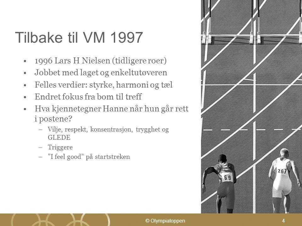 4 Tilbake til VM 1997 1996 Lars H Nielsen (tidligere roer) Jobbet med laget og enkeltutøveren Felles verdier: styrke, harmoni og tæl Endret fokus fra bom til treff Hva kjennetegner Hanne når hun går rett i postene.