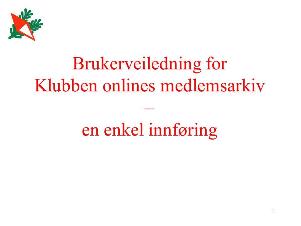 1 Brukerveiledning for Klubben onlines medlemsarkiv – en enkel innføring