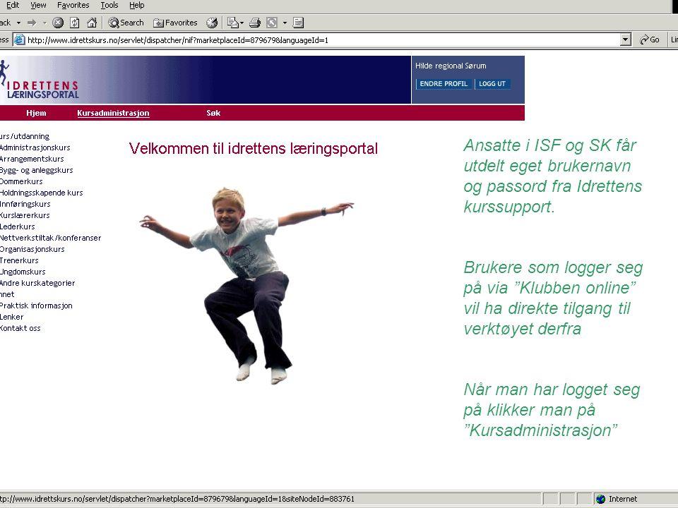 Ansatte i ISF og SK får utdelt eget brukernavn og passord fra Idrettens kurssupport.