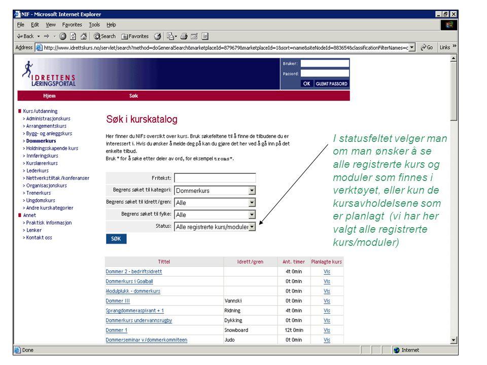 I statusfeltet velger man om man ønsker å se alle registrerte kurs og moduler som finnes i verktøyet, eller kun de kursavholdelsene som er planlagt (vi har her valgt alle registrerte kurs/moduler)