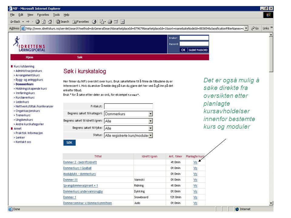 Deretter vises alle planlagte kursavholdelser som inneholder det aktuelle kurset/modulen.