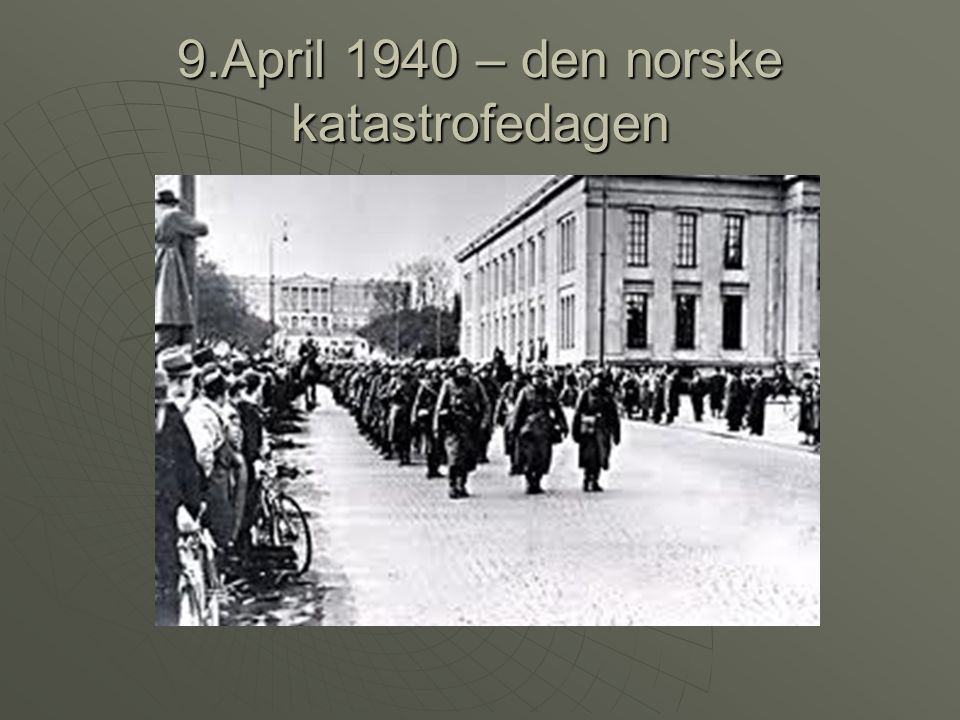 9.April 1940 – den norske katastrofedagen