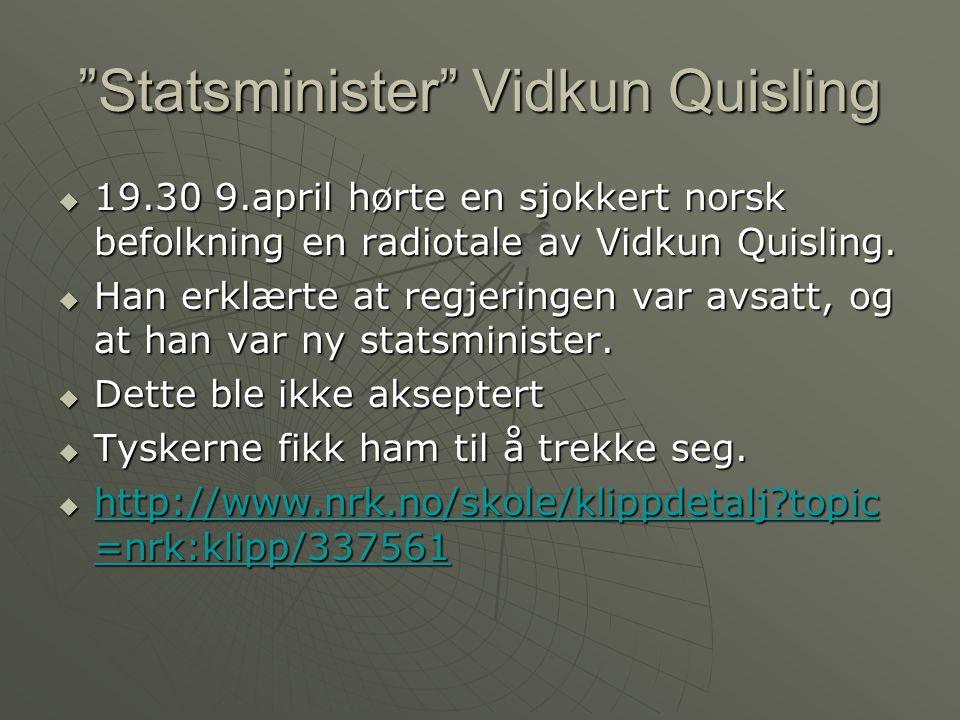 Statsminister Vidkun Quisling  19.30 9.april hørte en sjokkert norsk befolkning en radiotale av Vidkun Quisling.