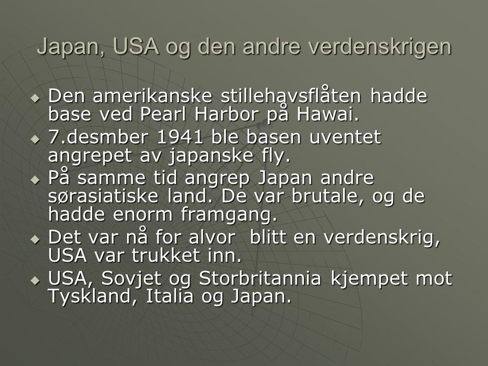 Japan, USA og den andre verdenskrigen  Den amerikanske stillehavsflåten hadde base ved Pearl Harbor på Hawai.