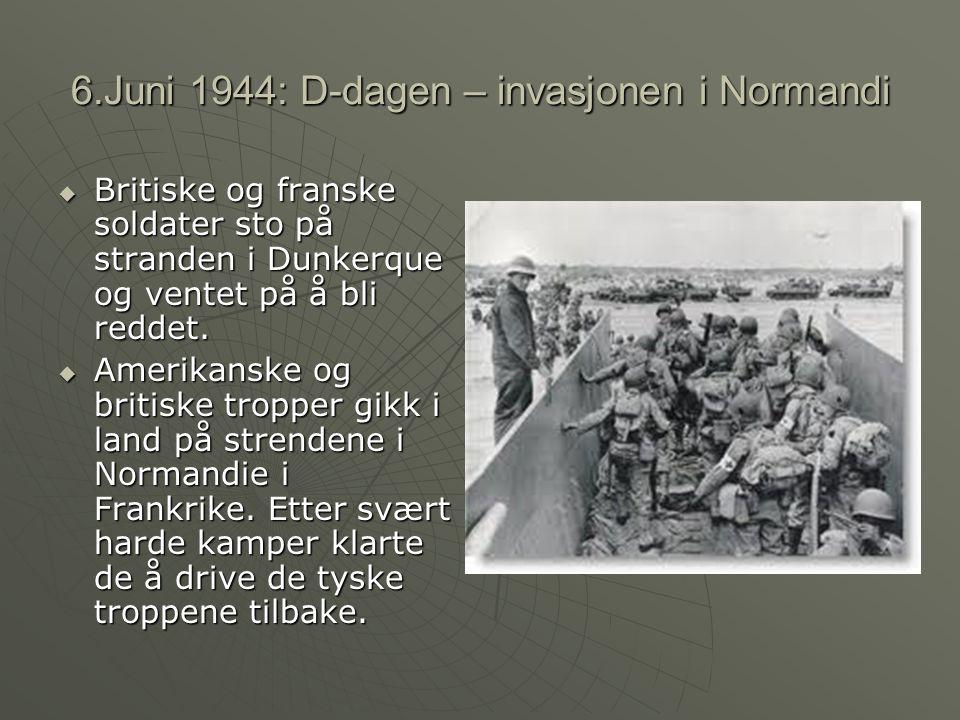 6.Juni 1944: D-dagen – invasjonen i Normandi  Britiske og franske soldater sto på stranden i Dunkerque og ventet på å bli reddet.