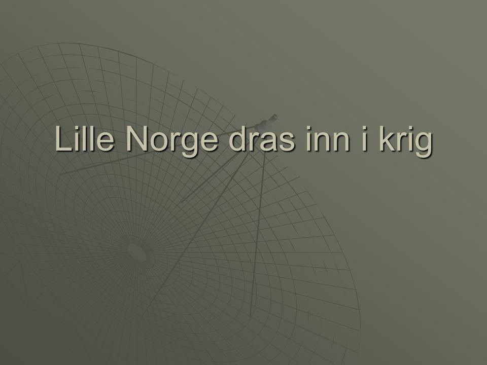 Vi ville være nøytrale  Da krigen brøt ut, erklærte den norske regjering at landet skulle være nøytralt.