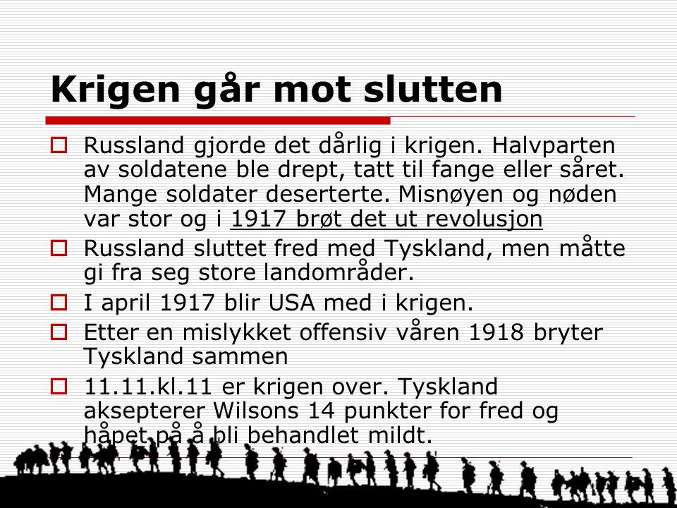 Krigen går mot slutten  Russland gjorde det dårlig i krigen. Halvparten av soldatene ble drept, tatt til fange eller såret. Mange soldater deserterte