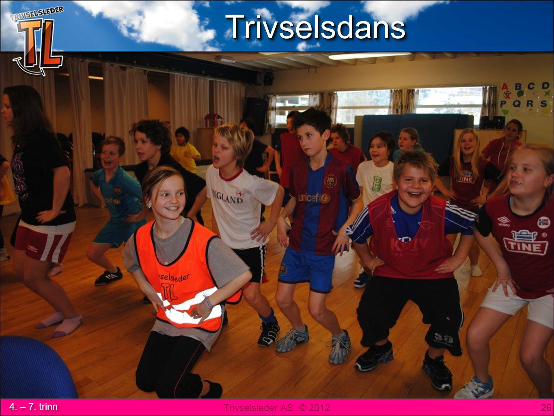 Trivselsleder AS © 2012 4. – 7. trinn DansDans 26 TrivselsdansTrivselsdans
