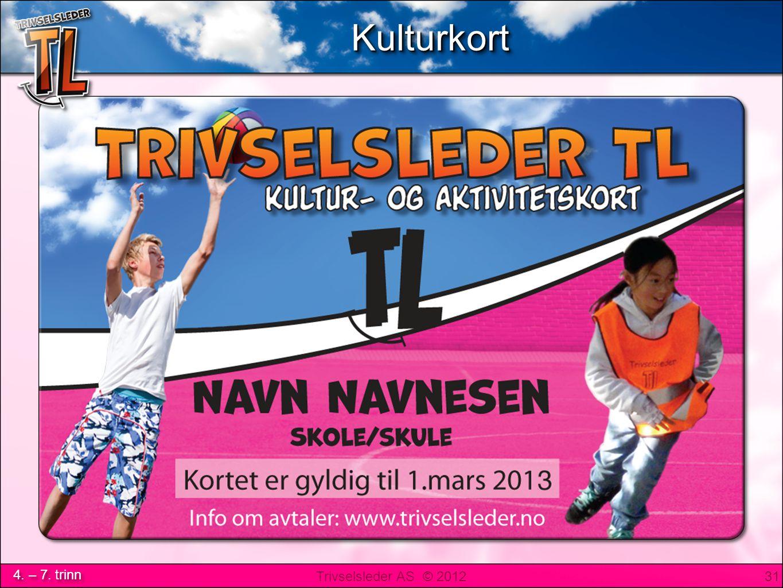 Trivselsleder AS © 2012 4. – 7. trinn KulturkortKulturkort 31