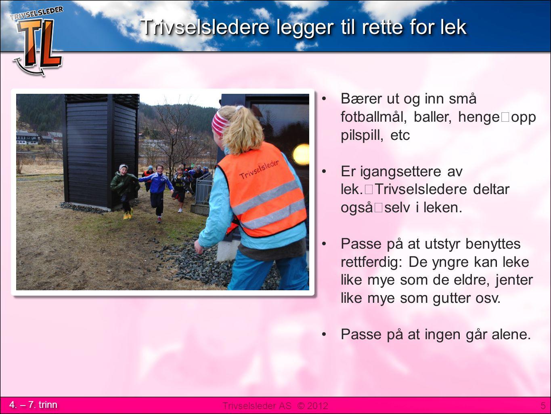 Trivselsleder AS © 2012 4.– 7.