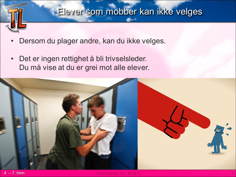 Trivselsleder AS © 2012 4. – 7. trinn DiplomDiplom 30