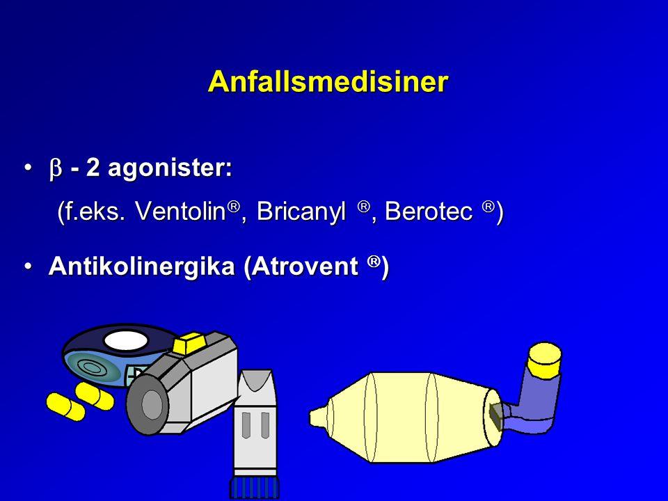 Anfallsmedisiner  - 2 agonister:  - 2 agonister: (f.eks. Ventolin , Bricanyl , Berotec  ) Antikolinergika (Atrovent  )Antikolinergika (Atrovent