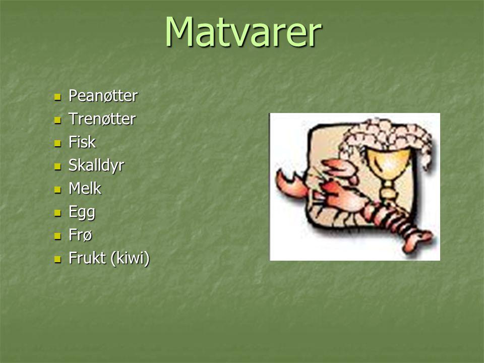 Matvarer Peanøtter Peanøtter Trenøtter Trenøtter Fisk Fisk Skalldyr Skalldyr Melk Melk Egg Egg Frø Frø Frukt (kiwi) Frukt (kiwi)