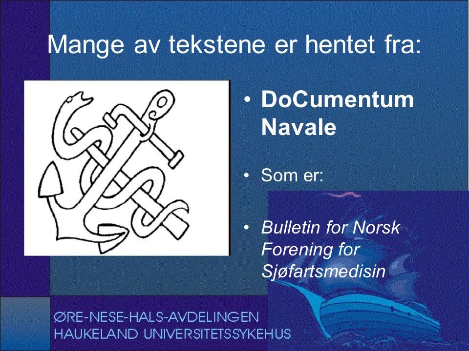 Mange av tekstene er hentet fra: DoCumentum Navale Som er: Bulletin for Norsk Forening for Sjøfartsmedisin