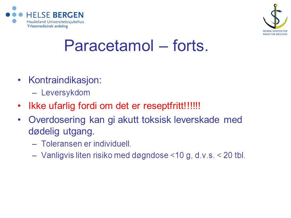 Paracetamol – forts. Kontraindikasjon: –Leversykdom Ikke ufarlig fordi om det er reseptfritt!!!!!! Overdosering kan gi akutt toksisk leverskade med dø