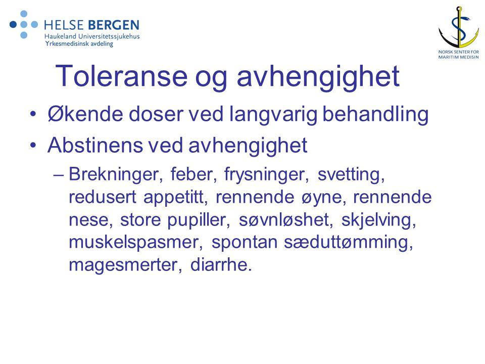 Toleranse og avhengighet Økende doser ved langvarig behandling Abstinens ved avhengighet –Brekninger, feber, frysninger, svetting, redusert appetitt,