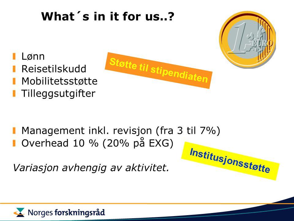 What´s in it for us... Lønn Reisetilskudd Mobilitetsstøtte Tilleggsutgifter Management inkl.