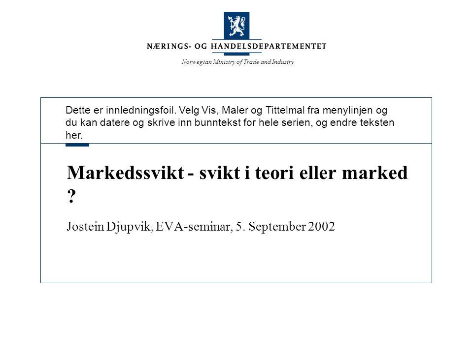 Norwegian Ministry of Trade and Industry Begrepet markedssvikt Begrepet er analytisk tiltrekkende.