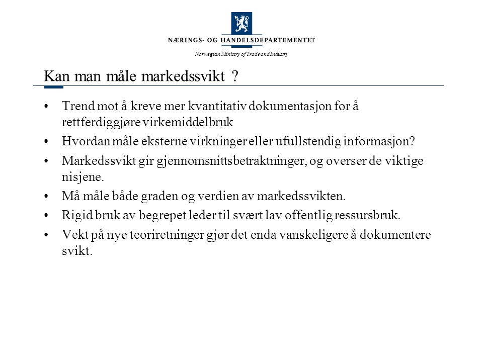 Norwegian Ministry of Trade and Industry Kan man måle markedssvikt .