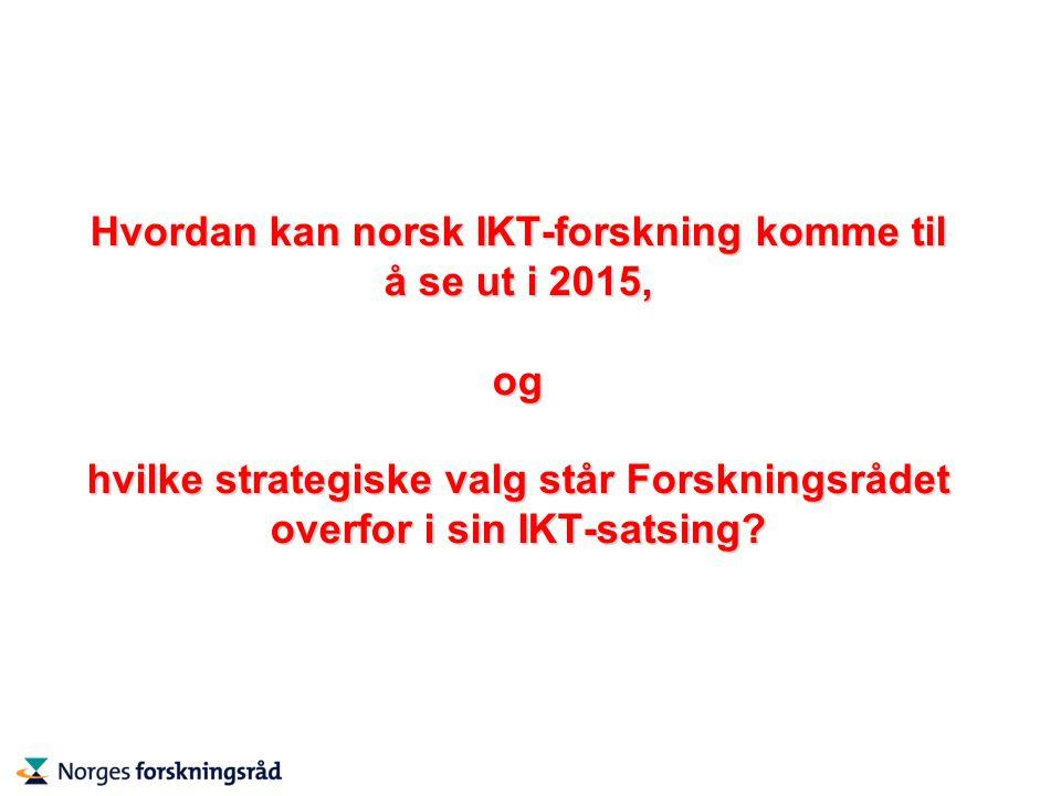 Hvordan kan norsk IKT-forskning komme til å se ut i 2015, og hvilke strategiske valg står Forskningsrådet overfor i sin IKT-satsing