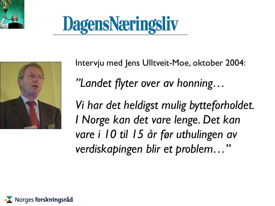 Intervju med Jens Ulltveit-Moe, oktober 2004: Landet flyter over av honning… Vi har det heldigst mulig bytteforholdet.