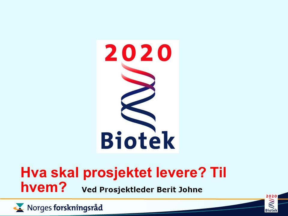 Bioteknologi i Norge – Samfunnsnytte og lønnsom næring, basert på etiske valg og hensyn til livskvalitet, miljø og biologisk mangfold Hvordan bør Norge satse.