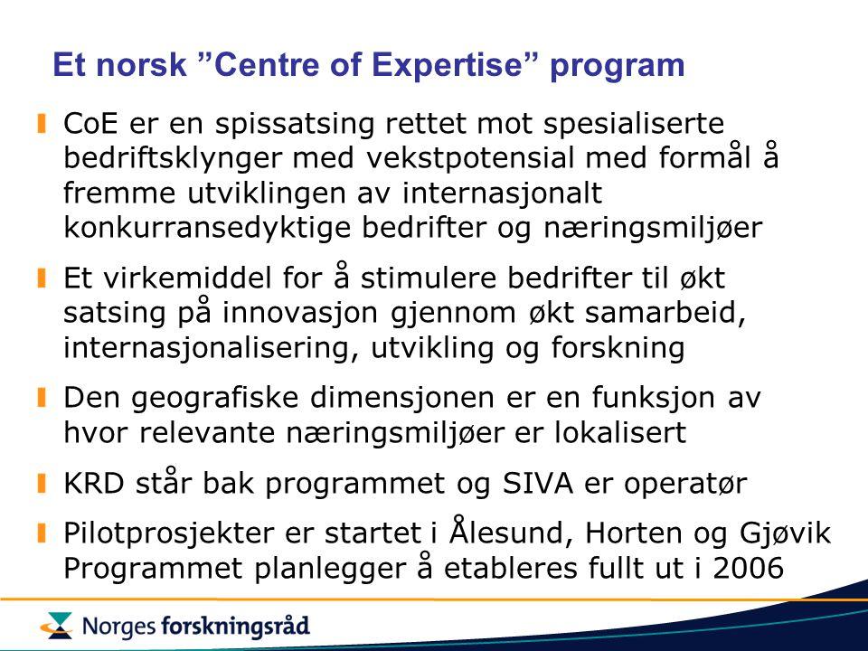 """Et norsk """"Centre of Expertise"""" program CoE er en spissatsing rettet mot spesialiserte bedriftsklynger med vekstpotensial med formål å fremme utvikling"""