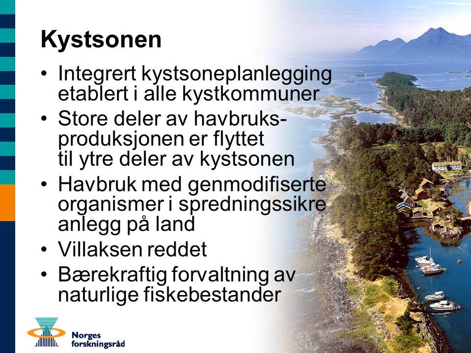 Kystsonen Integrert kystsoneplanlegging etablert i alle kystkommuner Store deler av havbruks- produksjonen er flyttet til ytre deler av kystsonen Havbruk med genmodifiserte organismer i spredningssikre anlegg på land Villaksen reddet Bærekraftig forvaltning av naturlige fiskebestander