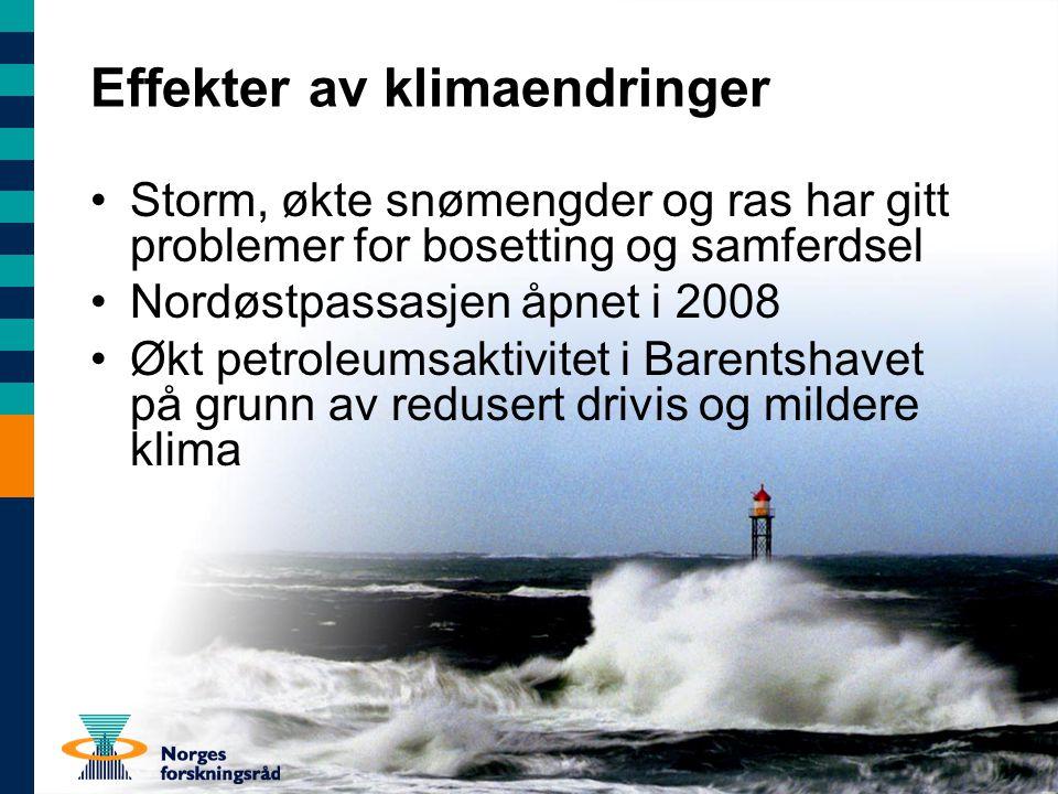 Effekter av klimaendringer Storm, økte snømengder og ras har gitt problemer for bosetting og samferdsel Nordøstpassasjen åpnet i 2008 Økt petroleumsaktivitet i Barentshavet på grunn av redusert drivis og mildere klima
