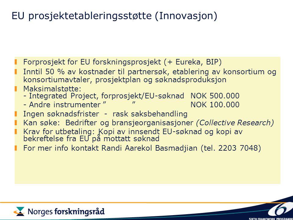 EU prosjektetableringsstøtte (Innovasjon) Forprosjekt for EU forskningsprosjekt (+ Eureka, BIP) Inntil 50 % av kostnader til partnersøk, etablering av