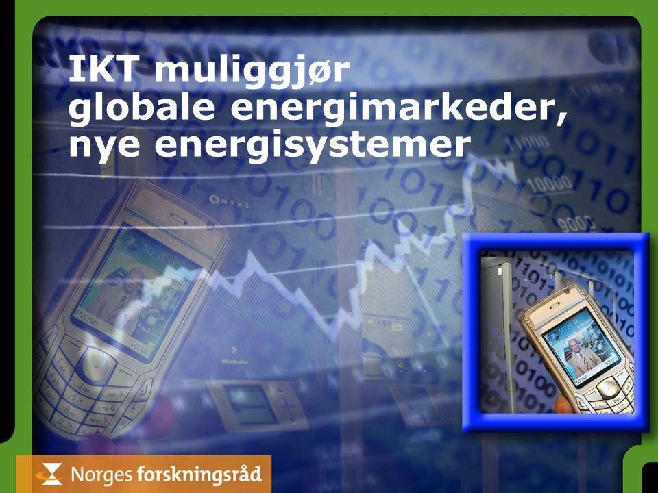 IKT muliggjør globale energimarkeder, nye energisystemer