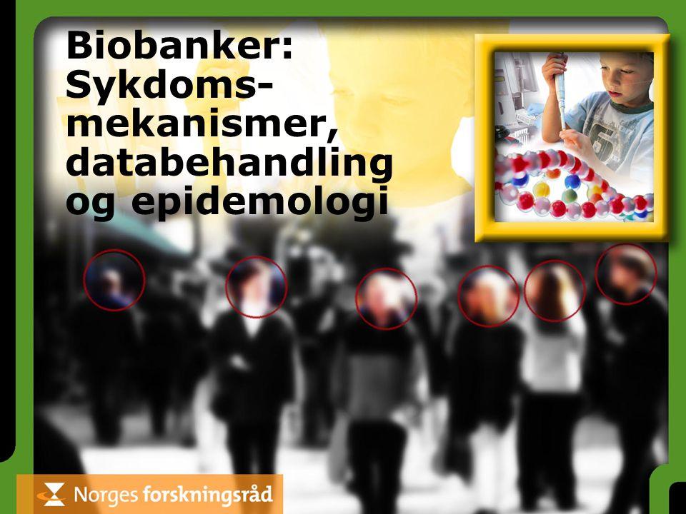 Biobanker: Sykdoms- mekanismer, databehandling og epidemologi