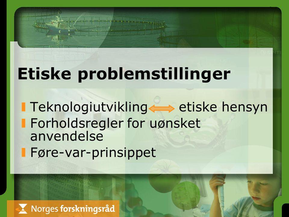 Etiske problemstillinger Teknologiutvikling etiske hensyn Forholdsregler for uønsket anvendelse Føre-var-prinsippet