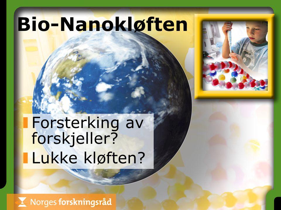 Bio-Nanokløften Forsterking av forskjeller? Lukke kløften?