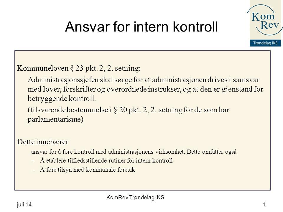 KomRev Trøndelag IKS juli 141 Ansvar for intern kontroll Kommuneloven § 23 pkt.