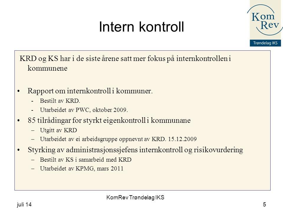 KomRev Trøndelag IKS juli 145 Intern kontroll KRD og KS har i de siste årene satt mer fokus på internkontrollen i kommunene Rapport om internkontroll i kommuner.