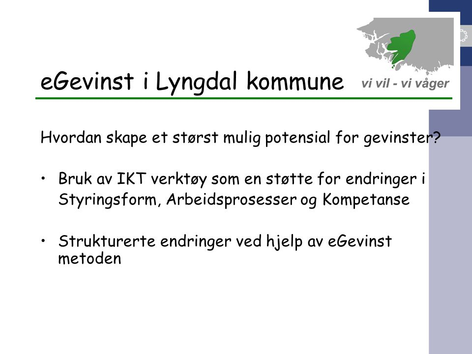 eGevinst i Lyngdal kommune Hvordan skape et størst mulig potensial for gevinster? Bruk av IKT verktøy som en støtte for endringer i Styringsform, Arbe